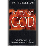 Believing God Transform Your Life Through The Power Of Faith By Pat - EE712073
