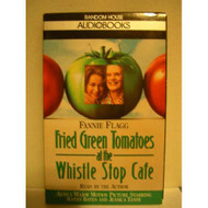 Fried Green Tomatoes At The Whistle Stop Cafe By Fannie Flagg On Audio - EE712264
