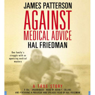 Against Medical Advice: One Family's Struggle With An Agonizing - EE712362