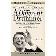 A Different Drummer: My Thirty Years With Ronald Reagan By Michael K - EE712465
