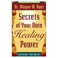 Secrets Of Your Own Healing Power By Wayne W Dyer On Audio Cassette - EE713596
