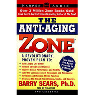 Anti-Aging Zone The By Barry Sears And Barry Sears Reader On Audio - EE713813