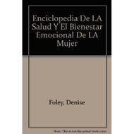 Enciclopedia De La Salud Y El Bienestar Emocional De La Mujer By - D568792