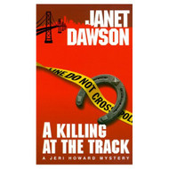 A Killing At The Track Jeri Howard Mysteries By Dawson Janet Book - D569362
