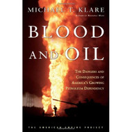 Blood And Oil: The Dangers And Consequences Of America's Growing - D620921