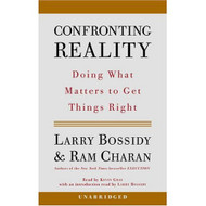 Confronting Reality: Doing What Matters To Get Things Right By Bossidy - D633282