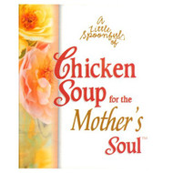 For The Mother's Soul Little Spoonful Of Chicken Soup By Canfield Jack - D633358