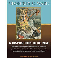 A Disposition To Be Rich: How A Small-Town Pastor's Son Ruined An - D637036