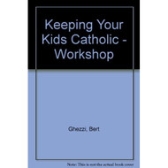Keeping Your Kids Catholic Workshop On Audio Cassette - D643711