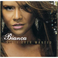 All I Ever Wanted By Bianca On Audio CD Album - DD574061