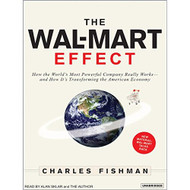 The Wal-Mart Effect: How The World's Most Powerful Company Really - DD575124