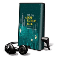 The Dead Fathers Club: Library Edition On Playaway Audiobook By Matt - DD575508