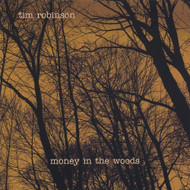 Money In The Woods By Robinson Tim On Audio CD Album 2005 by Robinson  - DD578554