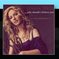 Why Should I Believe You The Remixes By Jenna Drey On Audio CD Album 2 - DD578664