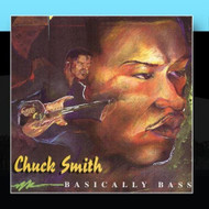 Basically Bass By Chuck Smith On Audio CD Album 2011 - DD579263