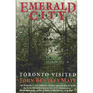 Emerald City Toronto Visited By John Bentley Mays Richard Rhodes - DD580853