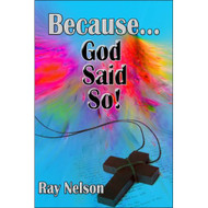 Because?God Said So! By Nelson Ray Book Paperback By Nelson Ray - DD580860