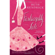 Fashionably Late By Kendrick Beth Book Paperback by Kendrick  Beth - DD582527