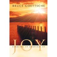 Joy: Finding It Keeping It By Goettsche Bruce Book Paperback By - DD582566