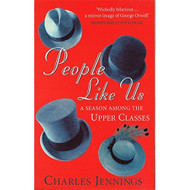 People Like US: A Season Among The Upper Classes By Jennings Charles - DD583154