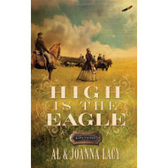 High Is The Eagle The Kane Legacy #3 By Lacy Al Lacy Joanna Book - DD583242