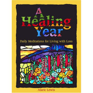 A Healing Year: Daily Meditations For Living With Loss By Lewis Alaric - DD583264