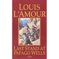 Last Stand At Papago Wells By L'Amour Louis Book Paperback By L'Amour - DD583443