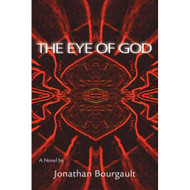 The Eye Of God: A Novel By Bourgault Jonathan Book Paperback by - DD584466