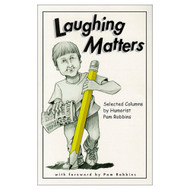 Laughing Matters: Selected Columns By Humorist Pam Robbins By Robbins - DD584517