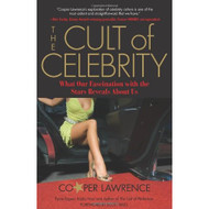 Cult Of Celebrity: What Our Fascination With The Stars Reveals About - DD584634