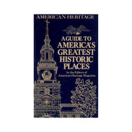 A Guide To Americas Greatest Historic Places By American Heritage - DD584799