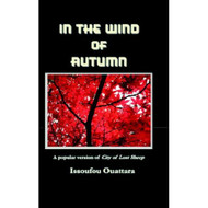 In The Wind Of Autumn By Ouattara Issoufou Book Paperback By Ouattara - DD584871