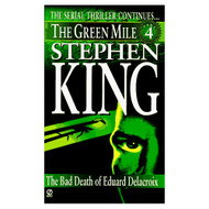 Green Mile Book 4: The Bad Death Of Eduard Delacroix: The Green Mile - DD584994