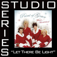 Let There Be Light Studio Series Performance Track By Point Of Grace - DD589616