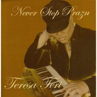 Never Stop Prazin By Teri Teresa On Audio CD Album 2006 - DD591699