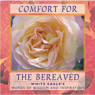 Comfort For The Bereaved: White Eagle's Words Of Wisdom & Inspiration - DD591812