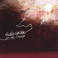 All My Change By Gordon Nicole On Audio CD Album 2007 - DD591988