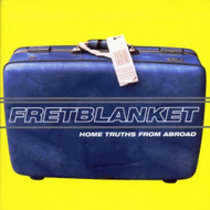 Home Truths From Abroad By Fretblanket On Audio CD Album 1998 - DD592021