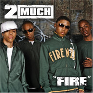Fire By 2 Much! On Audio CD Album 2007 - DD592356