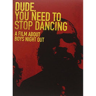 Boys Night Out: Dude You Need To Stop Dancing On DVD - DD595679