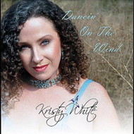 Dancin' On The Wind By White Kristy On Audio CD Album 2010 by White  - DD596624