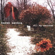 All My Excuses By Karen Savoca On Audio CD Album 2002 - DD601362