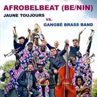 Afrobelbeat Be/Nin By Jaune Toujours Vs Gangbe Brass Band On Audio CD - DD602014