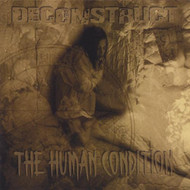 The Human Condition By Deconstruct On Audio CD Album 2005 - DD604730