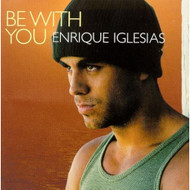 Be With You / Solo Me Importas Tu By Enrique Iglesias On Audio CD - DD605340