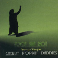 Zoot Suit Riot: The Swingin' Hits Of The Cherry Poppin' Daddies By - DD605368