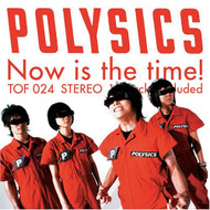 Now Is The Time By Polysics On Audio CD Album 2006 - DD606660