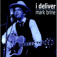 I Deliver: Country Blues By Mark Brine On Audio CD Album - DD611359