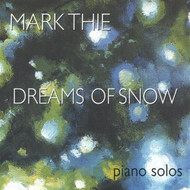 Dreams Of Snow By Mark Thie On Audio CD Album 2003 - DD612866