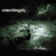 27 Days By Erase The Grey On Audio CD Album Gray 2002 - DD615485